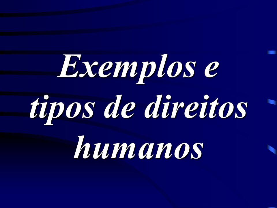 Exemplos e tipos de direitos humanos