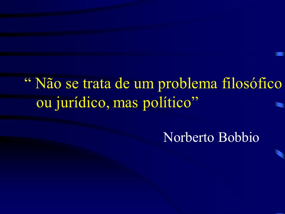 Não se trata de um problema filosófico ou jurídico, mas político