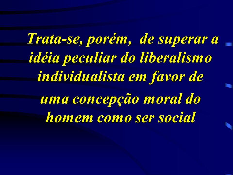 uma concepção moral do homem como ser social