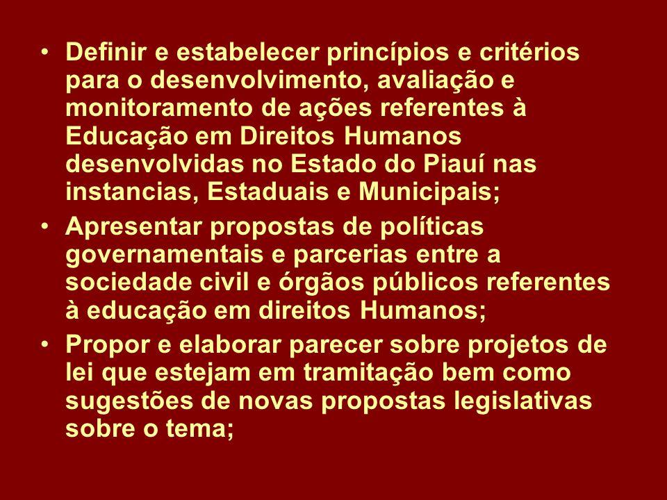 Definir e estabelecer princípios e critérios para o desenvolvimento, avaliação e monitoramento de ações referentes à Educação em Direitos Humanos desenvolvidas no Estado do Piauí nas instancias, Estaduais e Municipais;