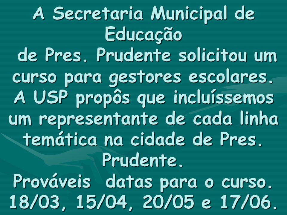 A Secretaria Municipal de Educação de Pres