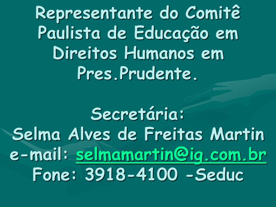 Representante do Comitê Paulista de Educação em Direitos Humanos em Pres.Prudente.