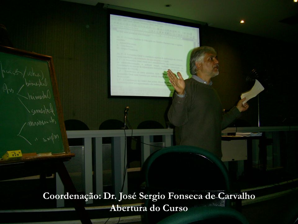 Coordenação: Dr. José Sergio Fonseca de Carvalho