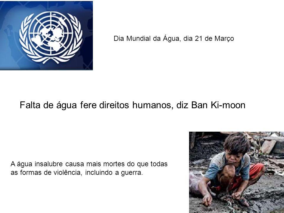 Falta de água fere direitos humanos, diz Ban Ki-moon
