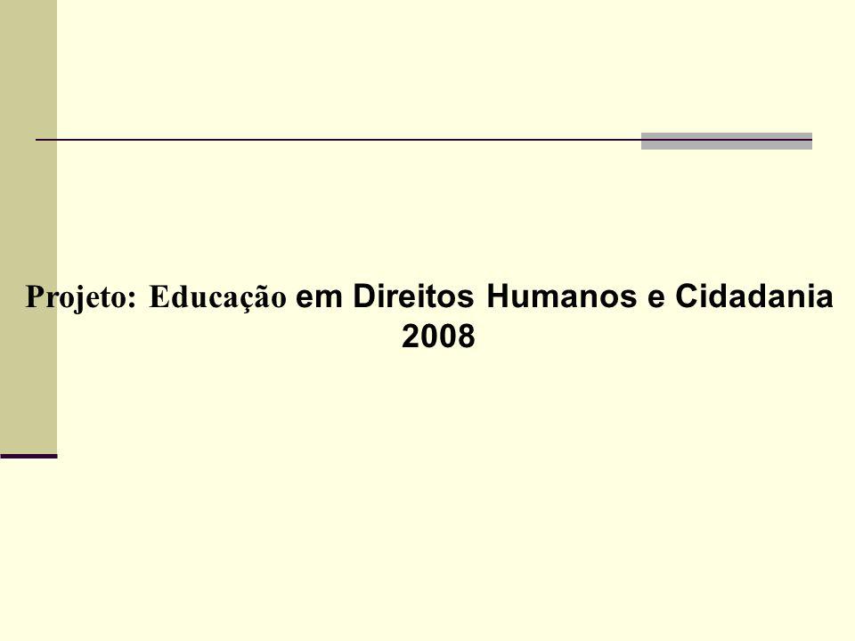 Projeto: Educação em Direitos Humanos e Cidadania