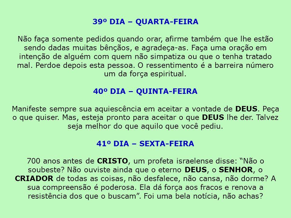 39º DIA – QUARTA-FEIRA