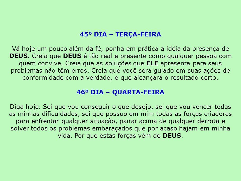 45º DIA – TERÇA-FEIRA