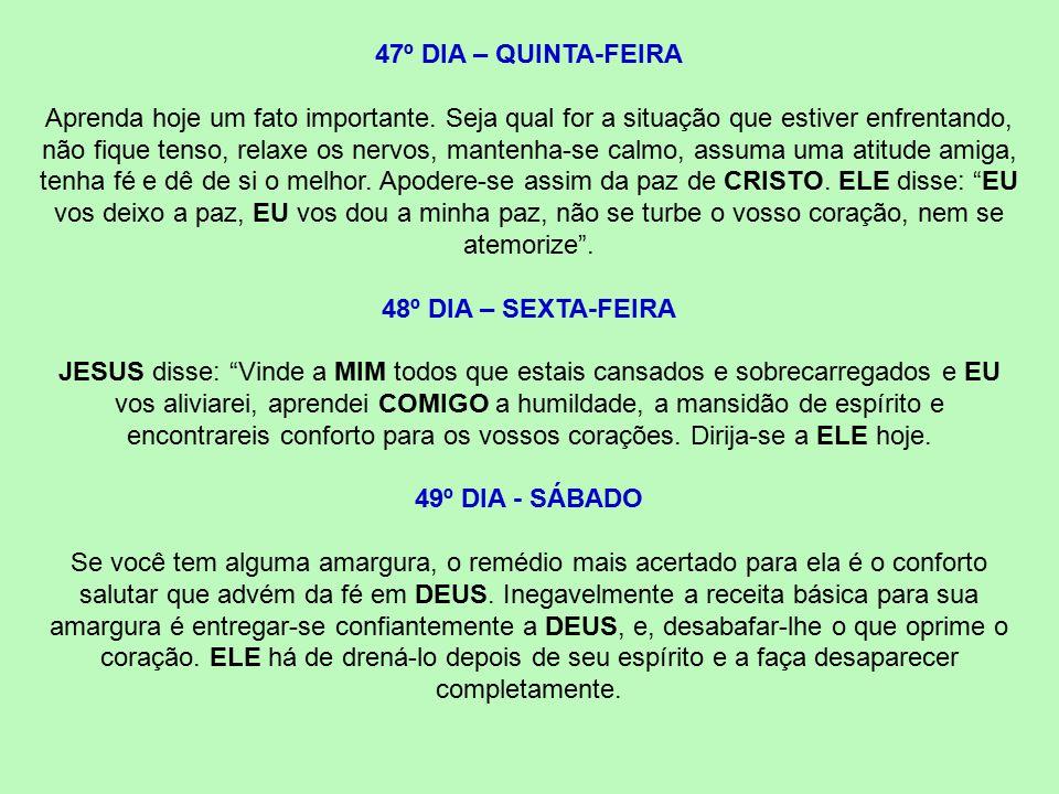 47º DIA – QUINTA-FEIRA