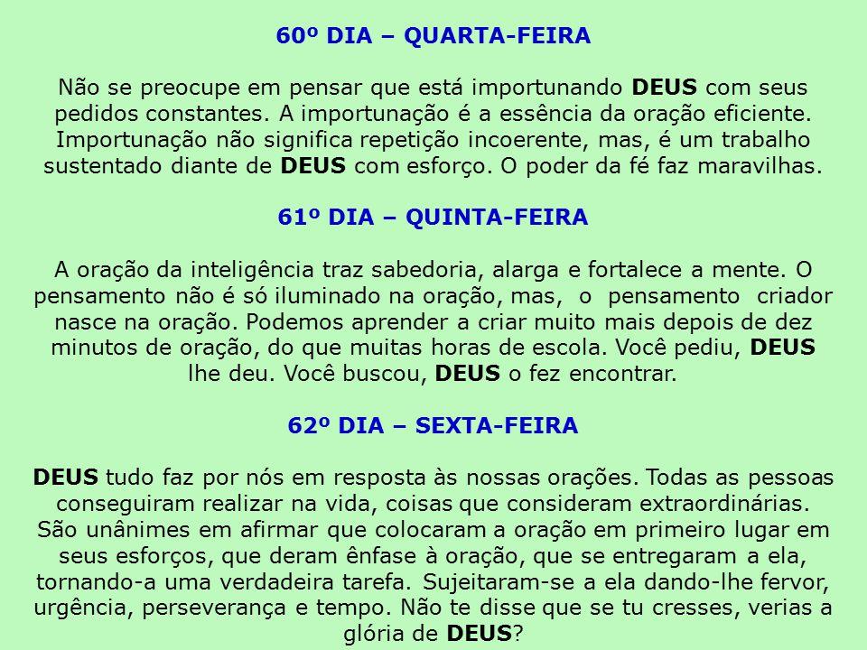 60º DIA – QUARTA-FEIRA