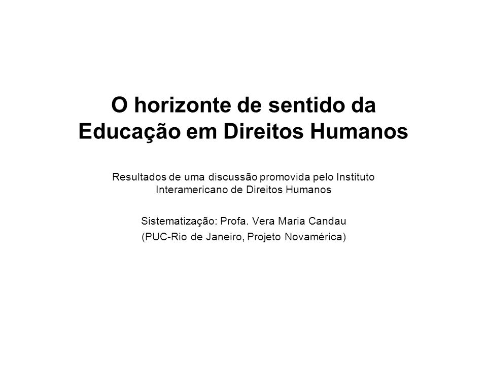 O horizonte de sentido da Educação em Direitos Humanos