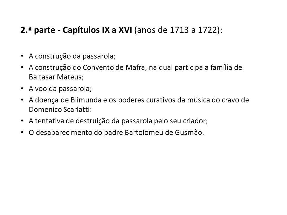 2.ª parte - Capítulos IX a XVI (anos de 1713 a 1722):