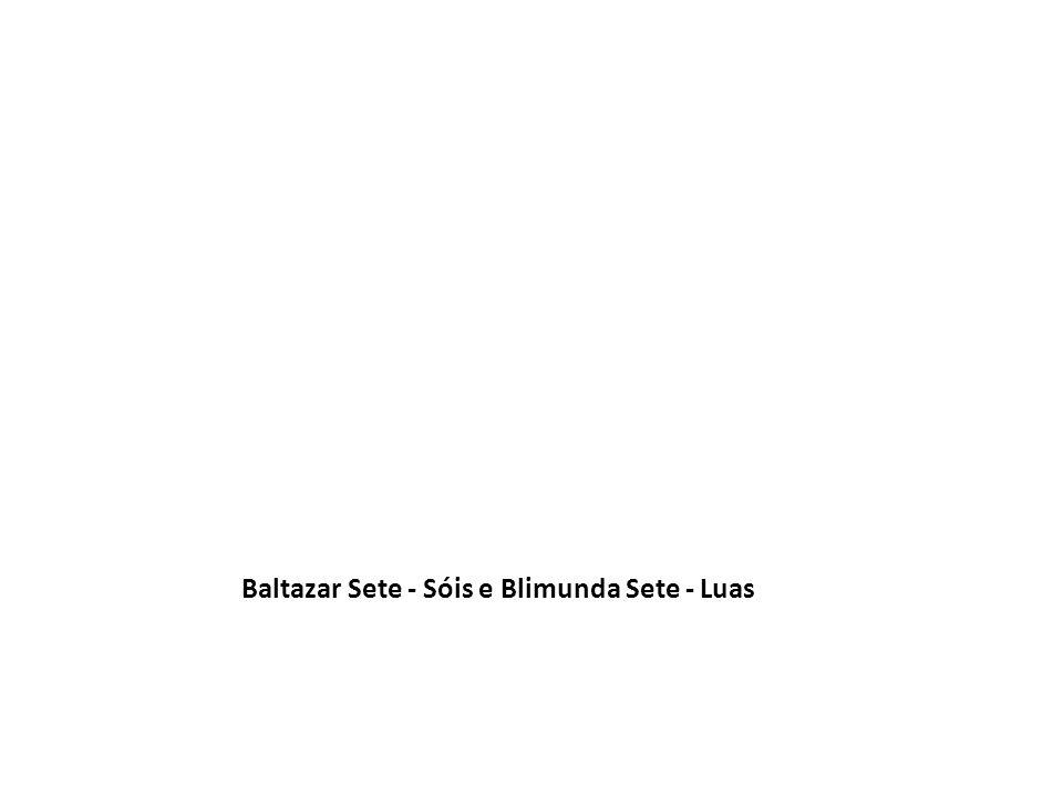 Baltazar Sete - Sóis e Blimunda Sete - Luas