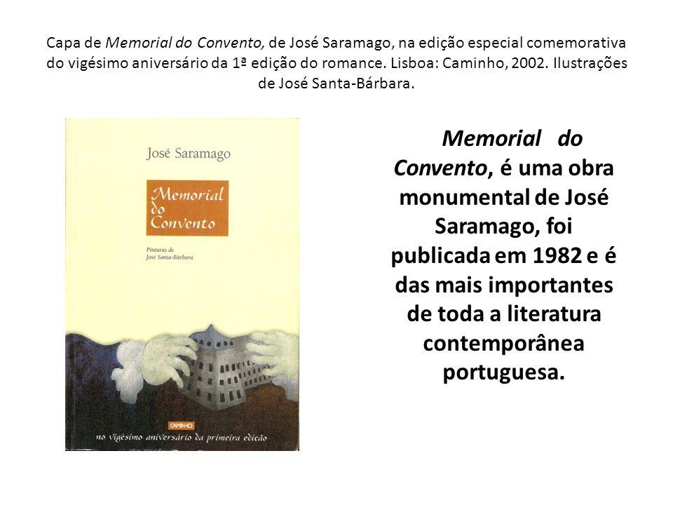 Capa de Memorial do Convento, de José Saramago, na edição especial comemorativa do vigésimo aniversário da 1ª edição do romance. Lisboa: Caminho, 2002. Ilustrações de José Santa-Bárbara.