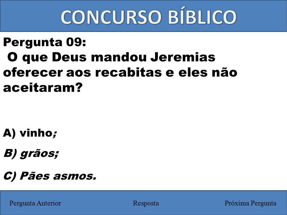 CONCURSO BÍBLICO Pergunta 09: O que Deus mandou Jeremias oferecer aos recabitas e eles não aceitaram