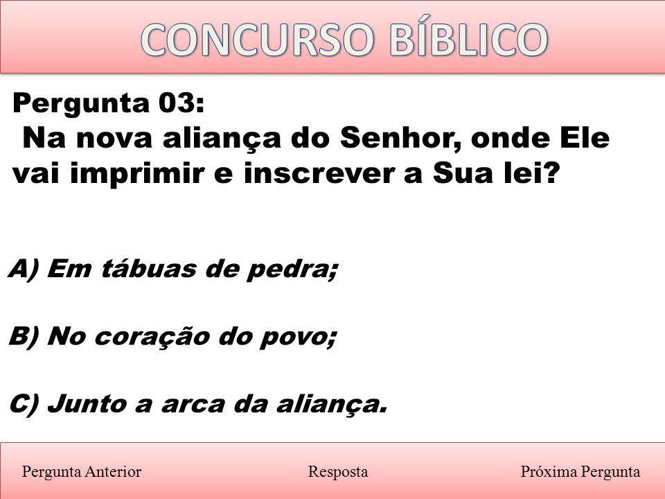 CONCURSO BÍBLICO Pergunta 03: Na nova aliança do Senhor, onde Ele vai imprimir e inscrever a Sua lei