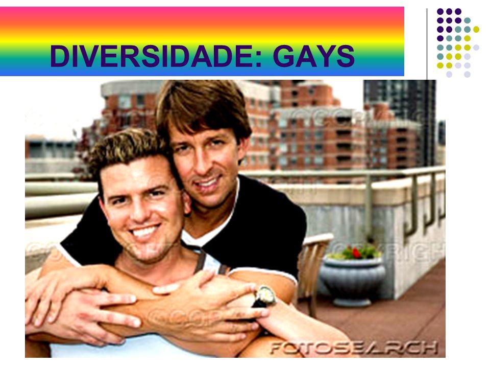 DIVERSIDADE: GAYS