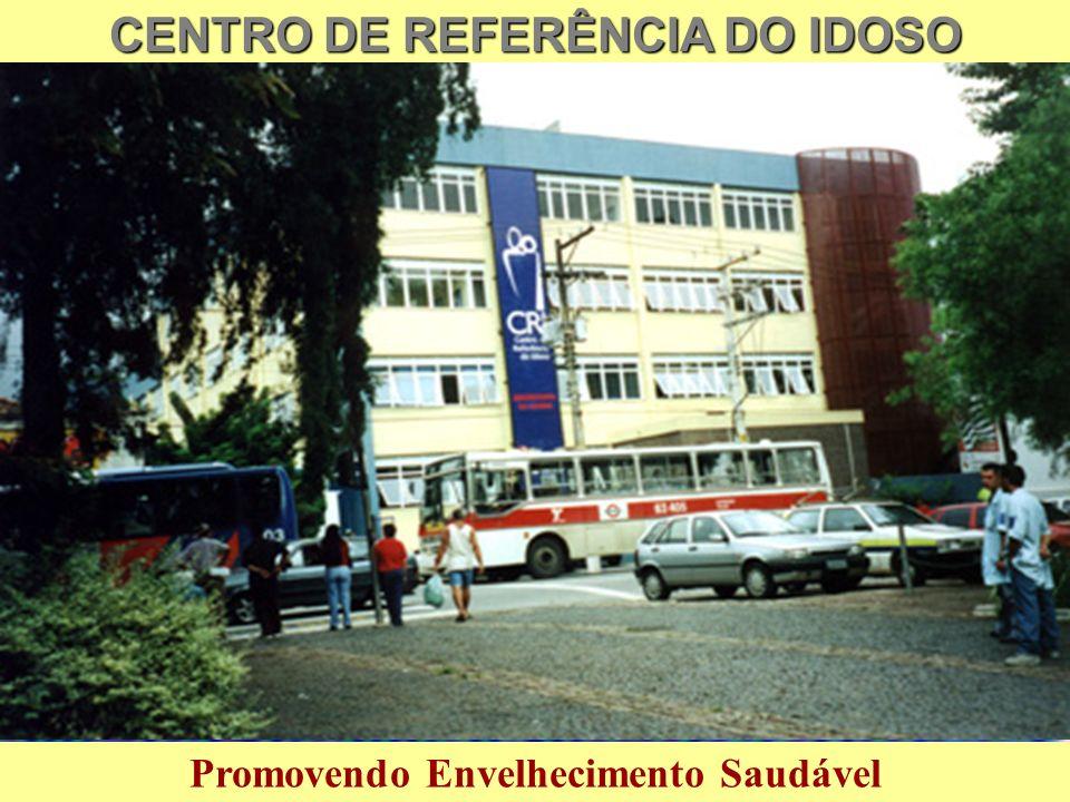 CENTRO DE REFERÊNCIA DO IDOSO Promovendo Envelhecimento Saudável