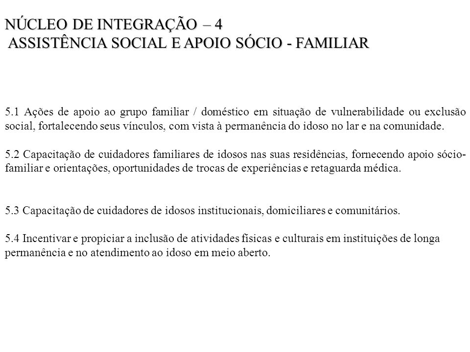 ASSISTÊNCIA SOCIAL E APOIO SÓCIO - FAMILIAR