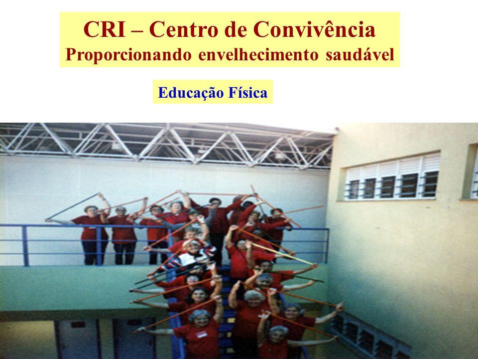 CRI – Centro de Convivência Proporcionando envelhecimento saudável