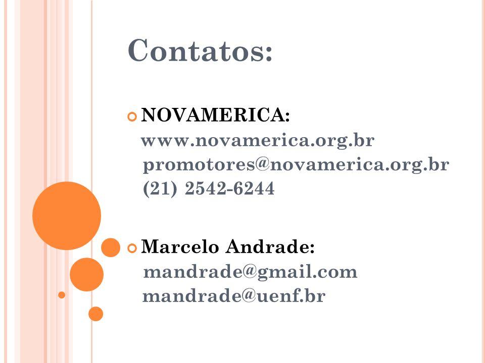 Contatos: NOVAMERICA: promotores@novamerica.org.br (21) 2542-6244