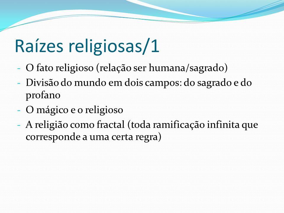 Raízes religiosas/1 O fato religioso (relação ser humana/sagrado)