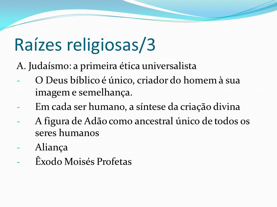 Raízes religiosas/3 A. Judaísmo: a primeira ética universalista