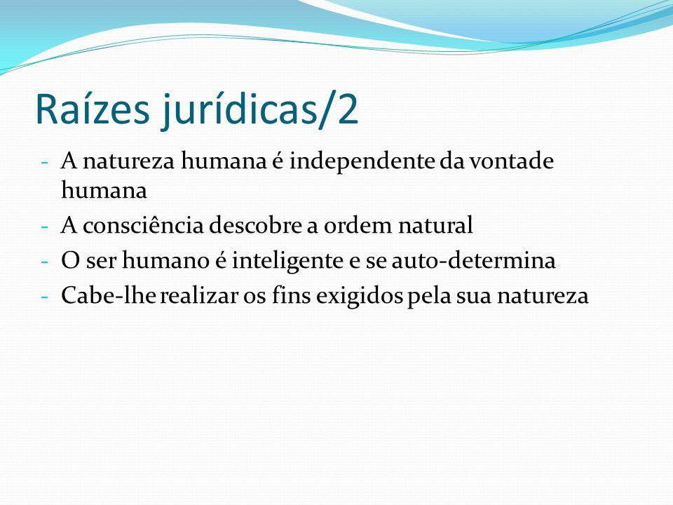 Raízes jurídicas/2 A natureza humana é independente da vontade humana