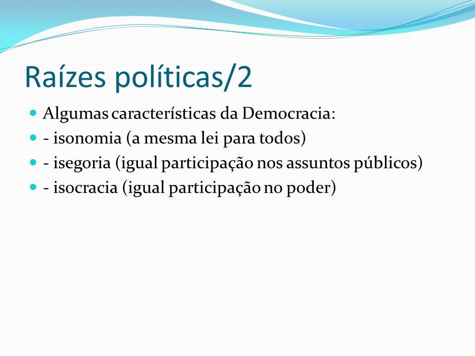 Raízes políticas/2 Algumas características da Democracia: