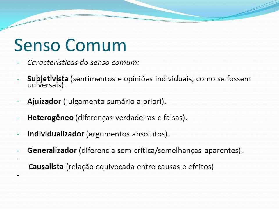 Senso Comum Características do senso comum: