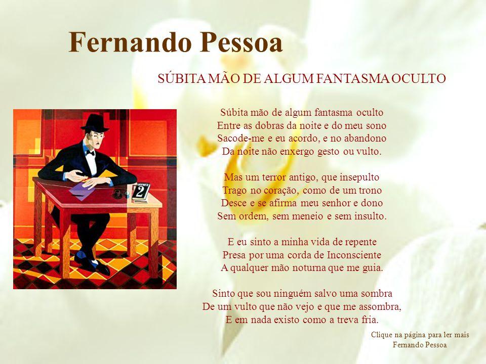 Fernando Pessoa SÚBITA MÃO DE ALGUM FANTASMA OCULTO