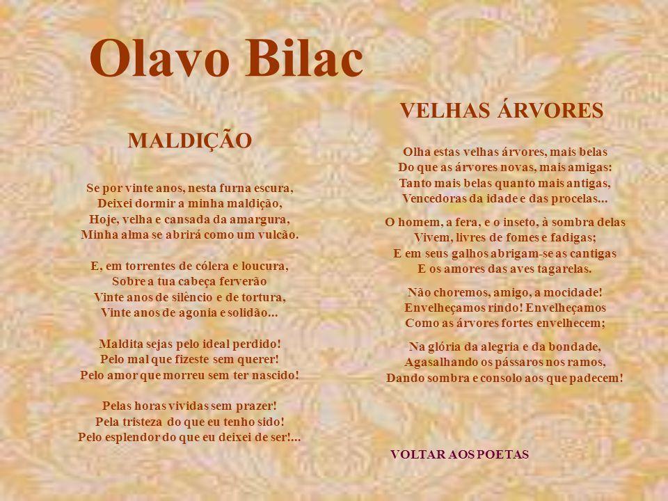 Olavo Bilac VELHAS ÁRVORES MALDIÇÃO