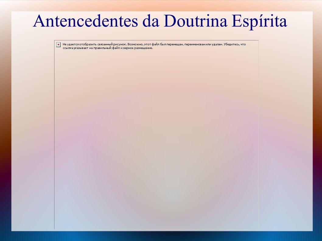 Antencedentes da Doutrina Espírita