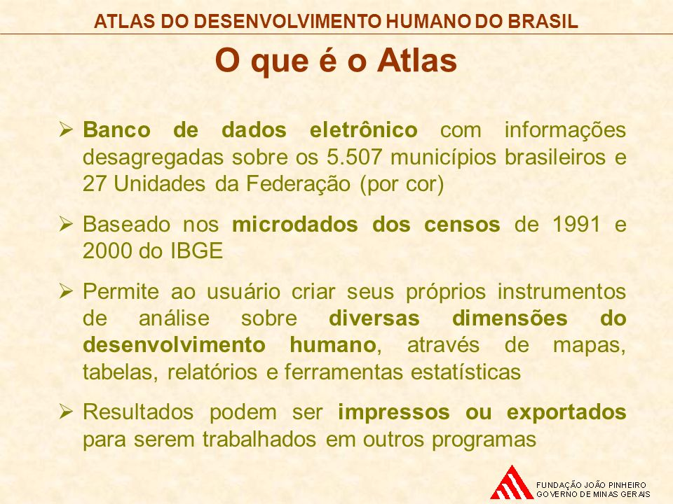 O que é o Atlas Banco de dados eletrônico com informações desagregadas sobre os 5.507 municípios brasileiros e 27 Unidades da Federação (por cor)
