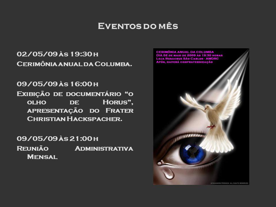 Eventos do mês 02/05/09 às 19:30 h Cerimônia anual da Columba.