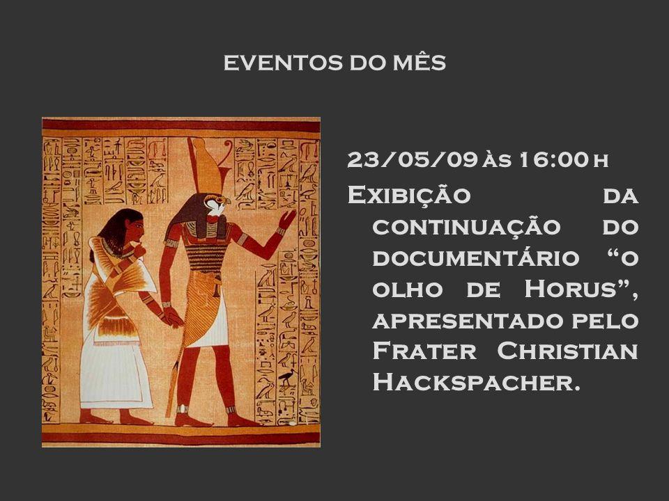 EVENTOS DO MÊS 23/05/09 às 16:00 h.