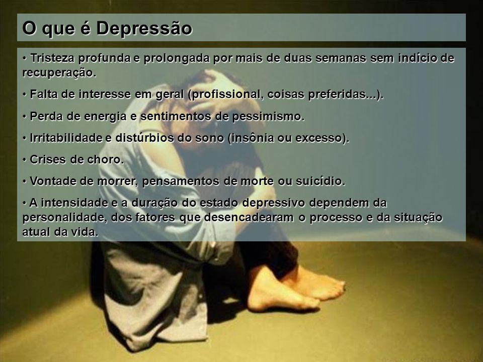 O que é Depressão Tristeza profunda e prolongada por mais de duas semanas sem indício de recuperação.