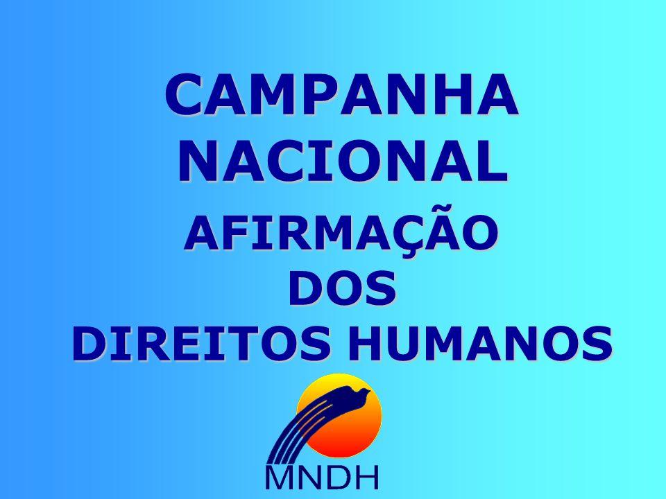 CAMPANHA NACIONAL AFIRMAÇÃO DOS DIREITOS HUMANOS