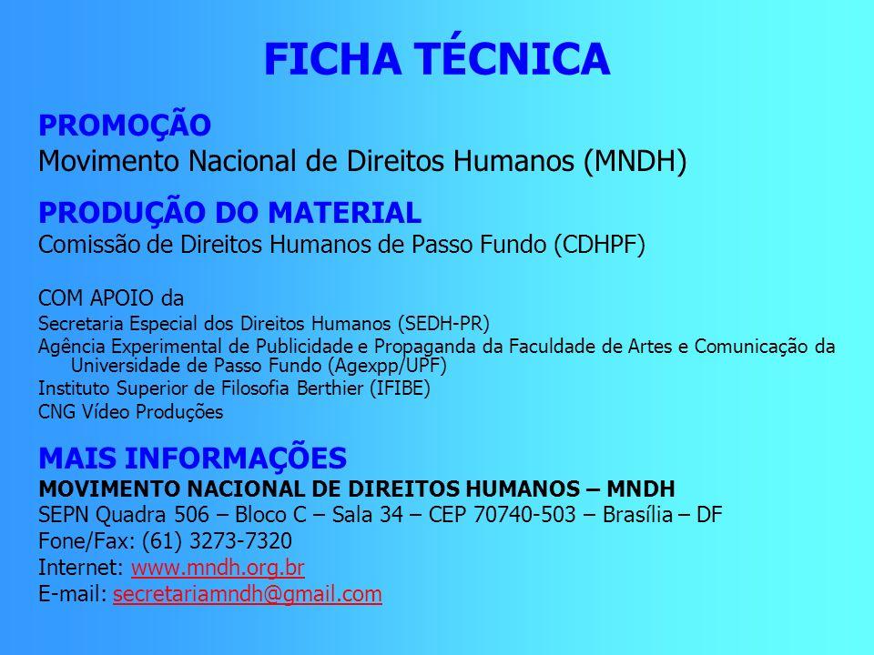 FICHA TÉCNICA PROMOÇÃO Movimento Nacional de Direitos Humanos (MNDH)