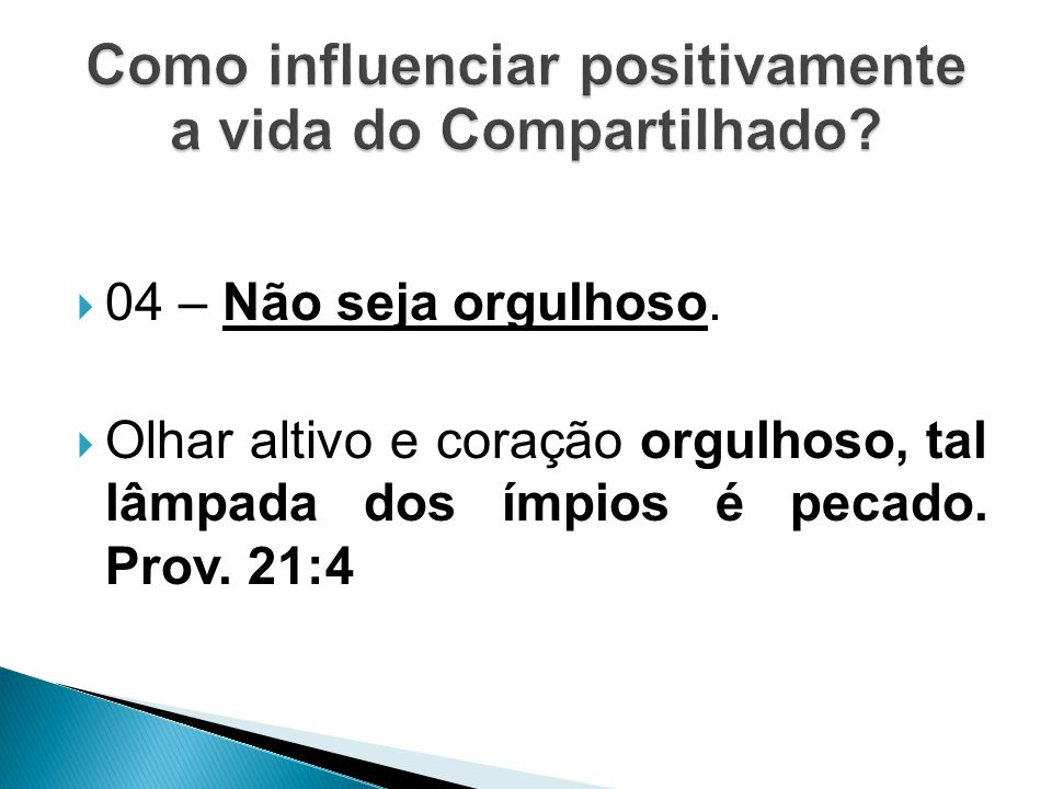 Como influenciar positivamente a vida do Compartilhado