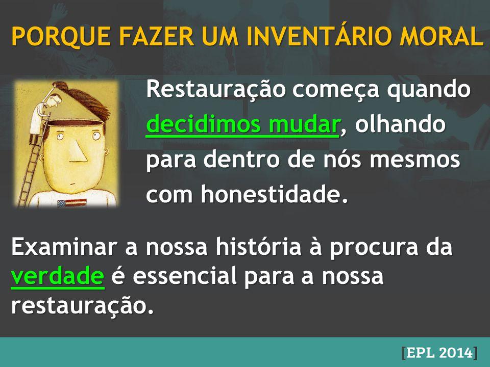 PORQUE FAZER UM INVENTÁRIO MORAL