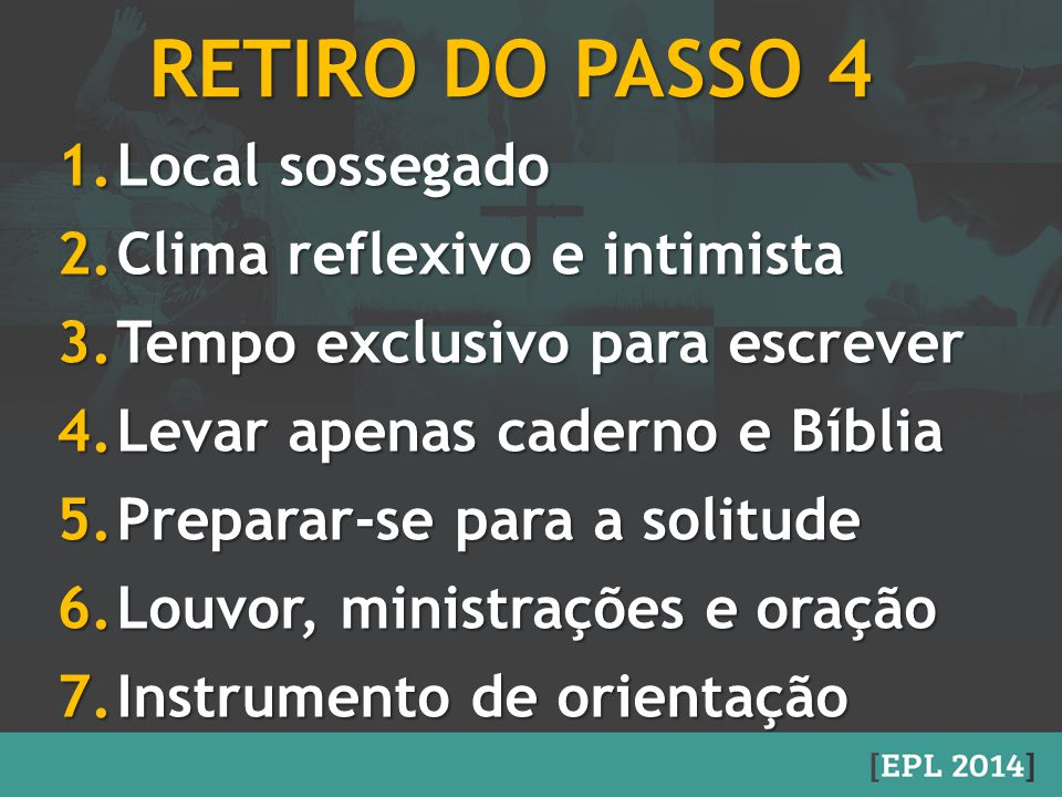RETIRO DO PASSO 4 Local sossegado Clima reflexivo e intimista