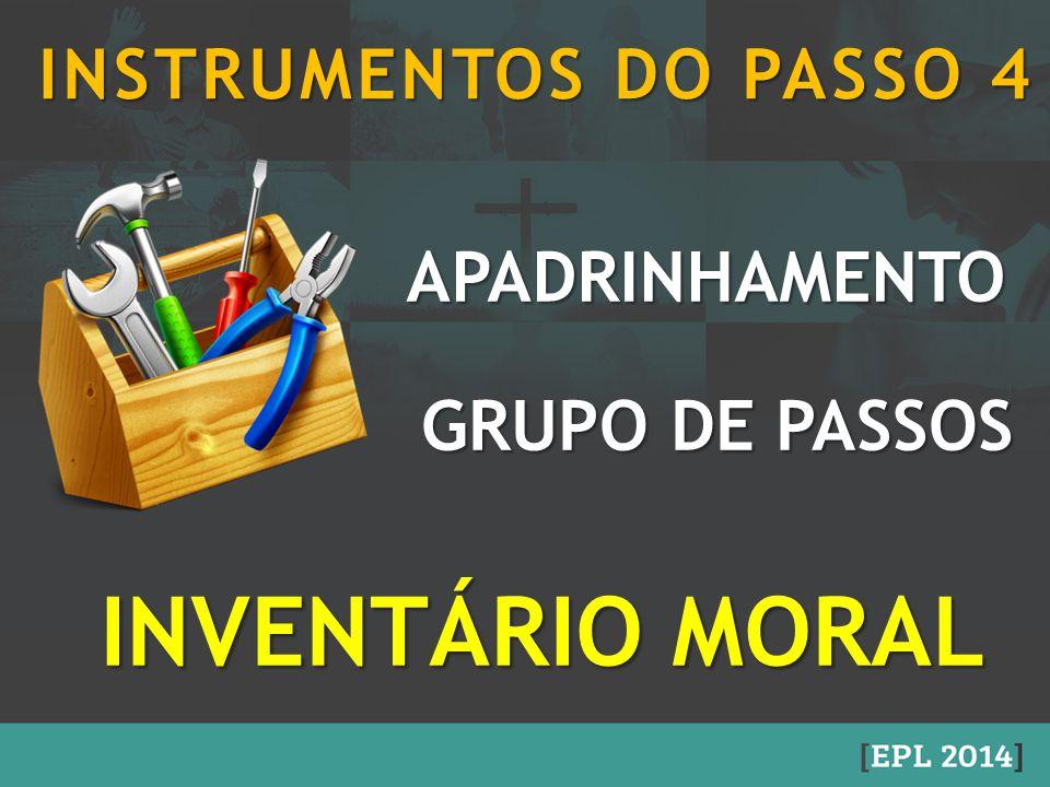 INVENTÁRIO MORAL INSTRUMENTOS DO PASSO 4 APADRINHAMENTO