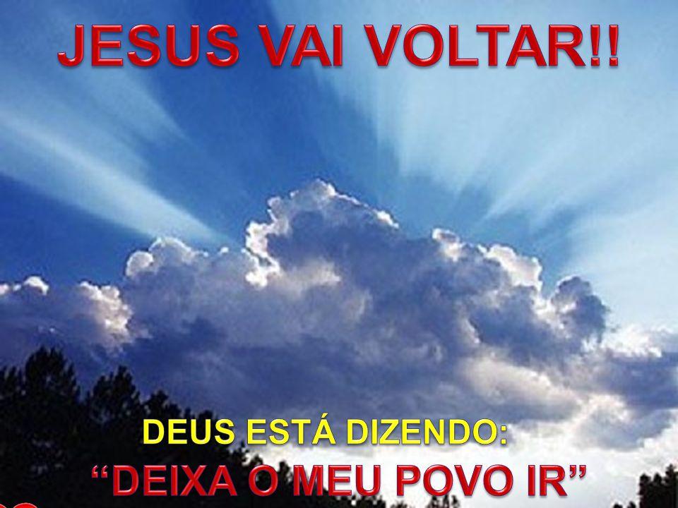 JESUS VAI VOLTAR!! DEUS ESTÁ DIZENDO: DEIXA O MEU POVO IR