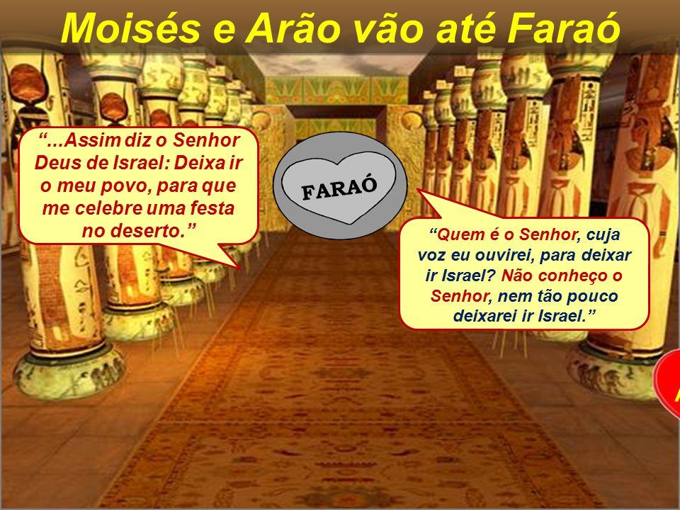 Moisés e Arão vão até Faraó