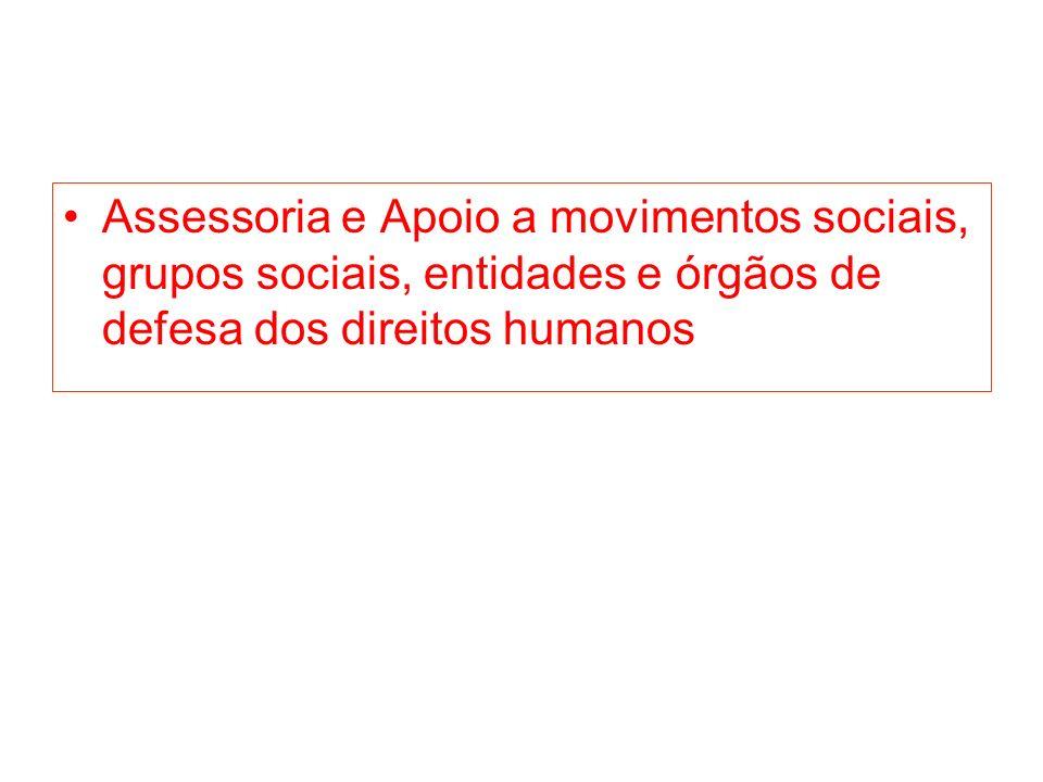 Assessoria e Apoio a movimentos sociais, grupos sociais, entidades e órgãos de defesa dos direitos humanos