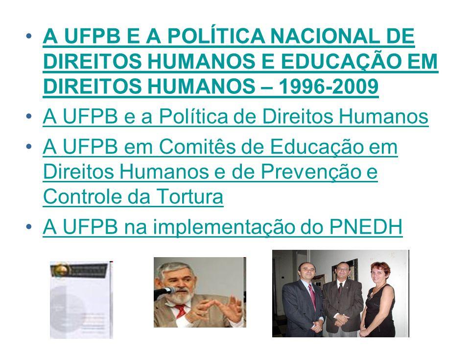 A UFPB E A POLÍTICA NACIONAL DE DIREITOS HUMANOS E EDUCAÇÃO EM DIREITOS HUMANOS – 1996-2009