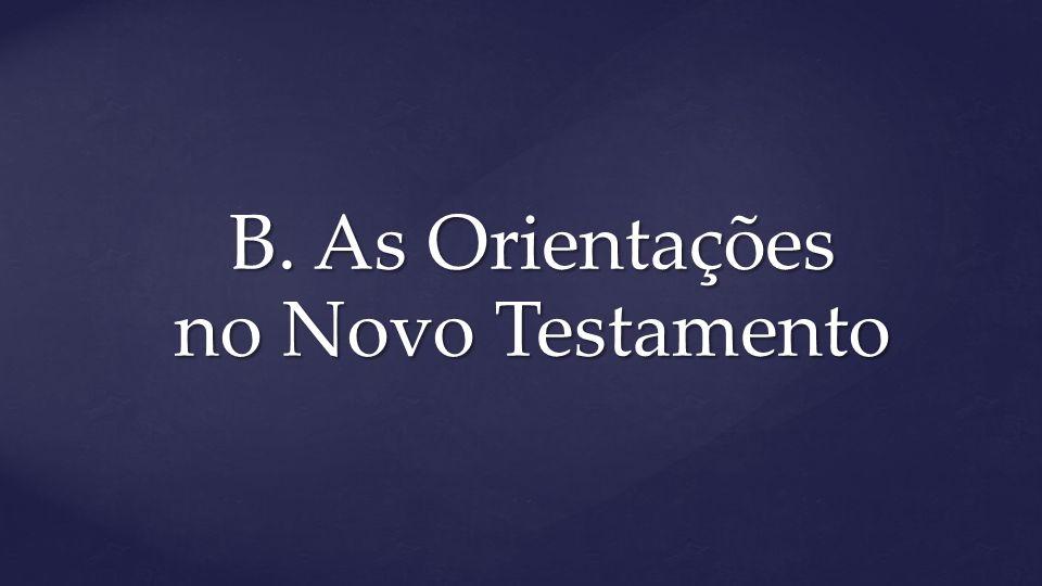 B. As Orientações no Novo Testamento
