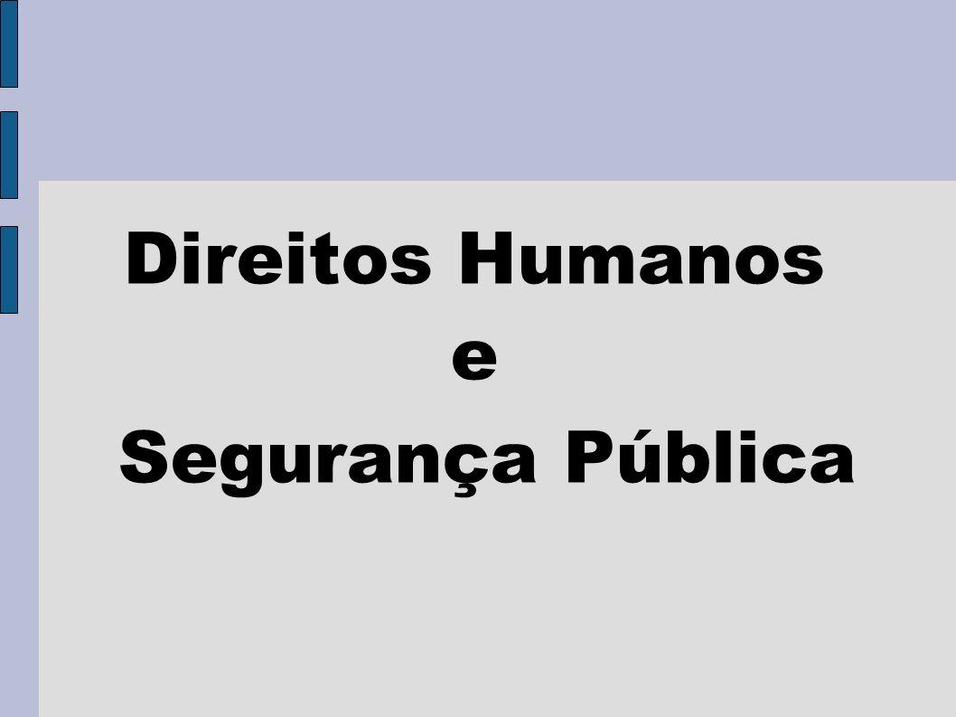 Direitos Humanos e Segurança Pública