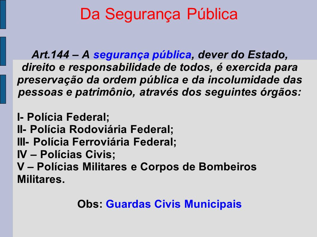 Obs: Guardas Civis Municipais
