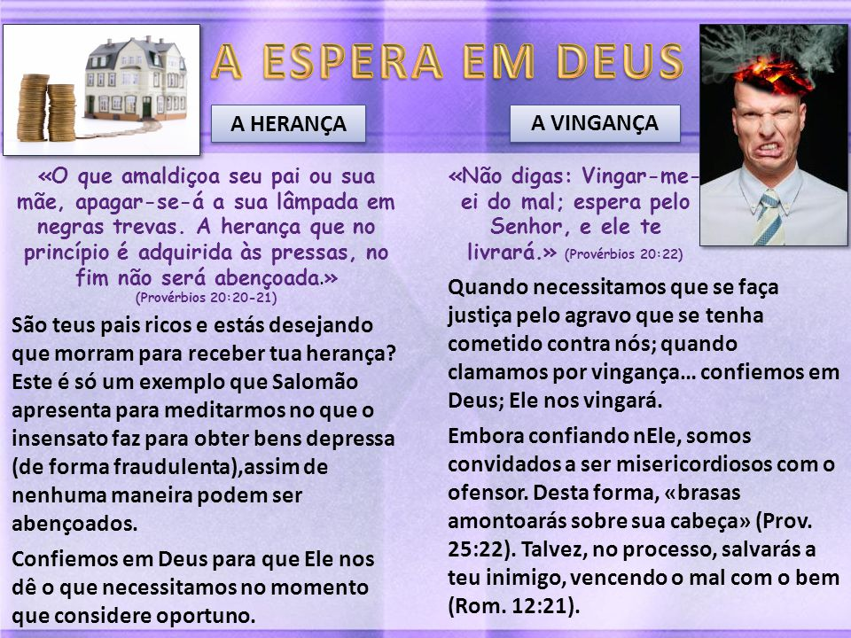 A ESPERA EM DEUS A HERANÇA A VINGANÇA